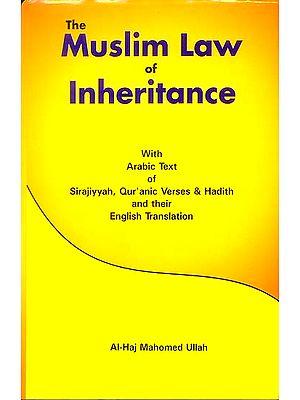 The Muslim Law of Inheritance