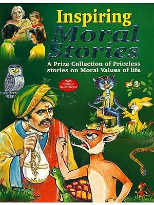 Inspiring Moral Stories (A Prize Collection of Priceless Stories on Moral Values of Life)