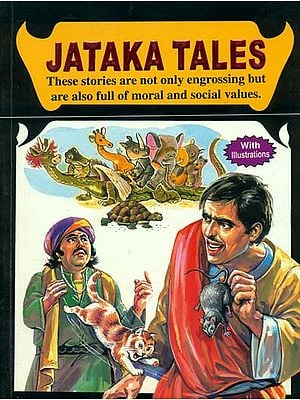 Jataka Tales (These Stories Are Not Only Engrossing but Are Also Full of Moral And Social Values)