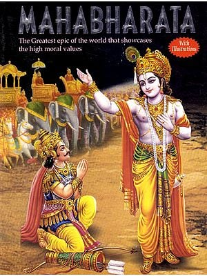 Mahabharata (The Greatest Epic of the World that Showcases the High Moral Values)