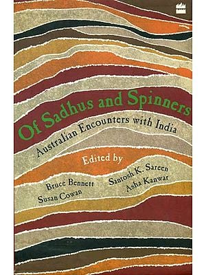 Of Sadhus and Spinners (Australian Encounters with India)