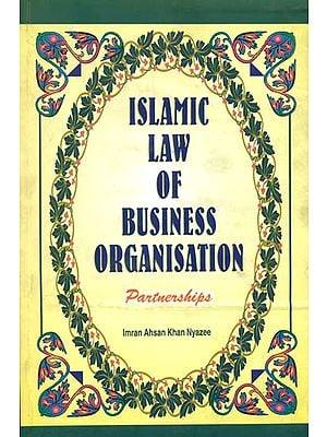 Islamic Law of Business Organisation: Partnerships