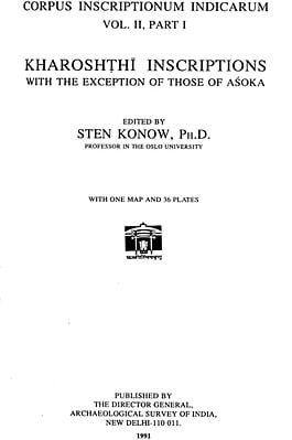 Kharoshthi Inscriptions (With The Exception of Those of Asoka) (An Old and Rare Book)