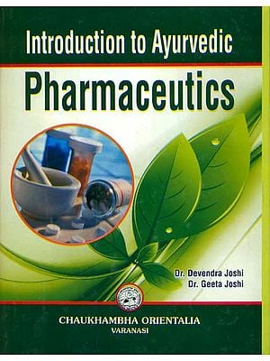 Introduction to Ayurvedic Pharmaceutics