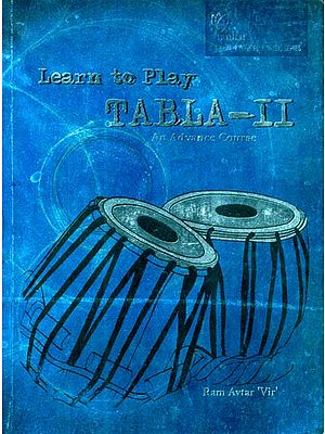 Learn to Play on Tabla-II (An Advance Course)