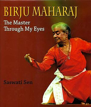 Birju Maharaj (The Master Through My Eyes)