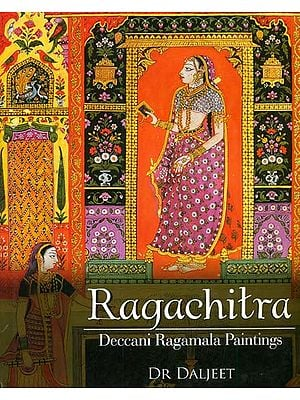 Ragachitra: Deccani Ragamala Paintings