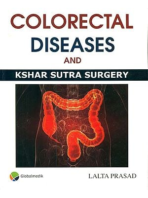 Colorectal Diseases and Kshar Sutra Surgery