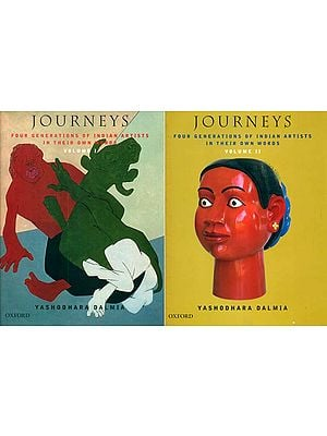 Journeys: Four Generations of Indian Artists in Their Own Words (Set of 2 Volumes)