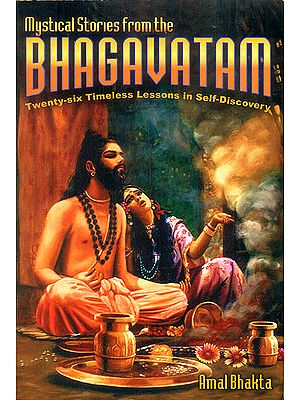 Mystical Stories from the Bhagavatam (Twenty-Six Timeless Lessons in Self-Discovery)