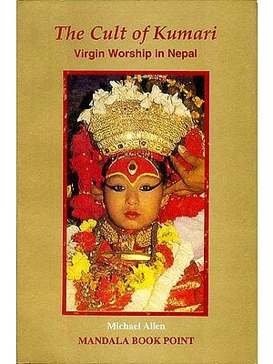 The Cult of Kumari Virgin Worship in Nepal
