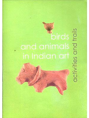 Birds and Animals in Indian Art (Activities and trails)