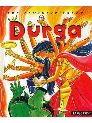 The Feminine Force: Durga (Picture Book)