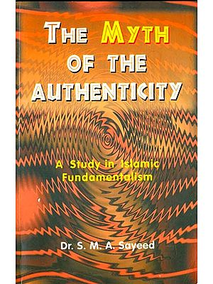 The Myth of The Authenticity (A Study in Islamic Fundamentalism)