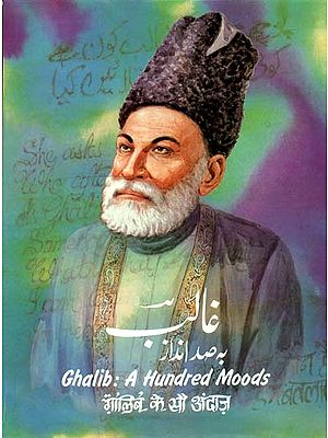 Ghalib: A Hundred Moods