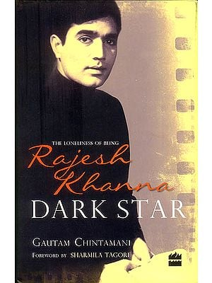 Dark Star (The Loneliness of Being Rajesh Khanna)