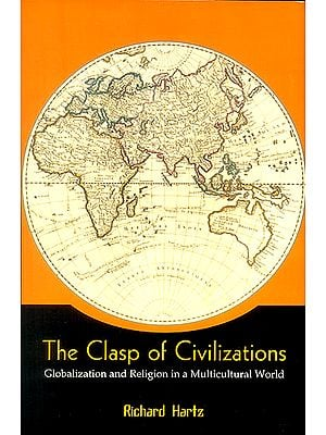 The Clasp of Civilizations (Globalization and Religion in a Multicultural World)