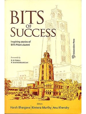 Bits of Success (Inspiring Stories of BITS Pilani Alumni)