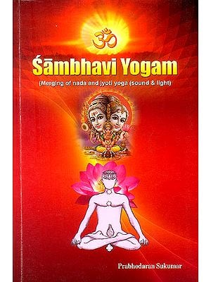 Sambhavi Yogam (Merging of Nada and Jyoti Yoga)