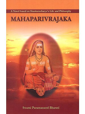 Mahaparivrajaka (A Novel Based on Shankaracharya's Life and Philosophy)