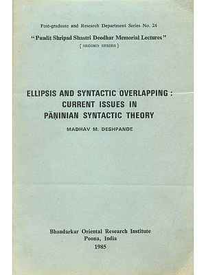 Ellipsis and Syntactic Overlapping: Current Issues in Paninian Syntactic Theory (An Old and Rare Book)