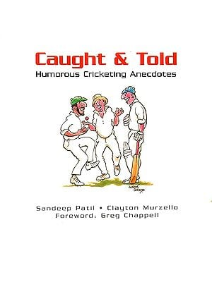 Caught & Told (Humorous Cricketing Anecdotes)