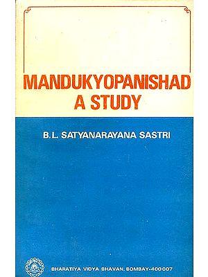 Mandukya Upanishad - A Study (An Old and Rare Book)