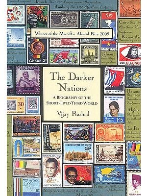The Darker Nations (A Biography of the Short- Lived Third World)