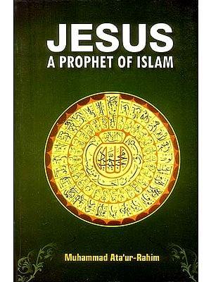 Jesus (A Prophet of Islam)