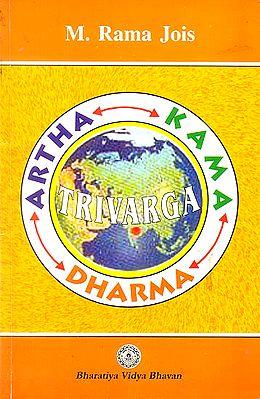 Trivarga Siddhanta (Dharma, Artha and Kama)