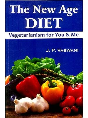 The New Age Diet (Vegetarianism for You and Me)