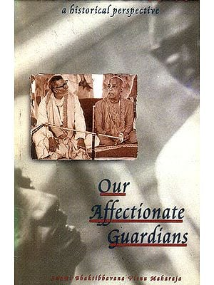 Our Affectionate Guardians (A Historical Perspective)