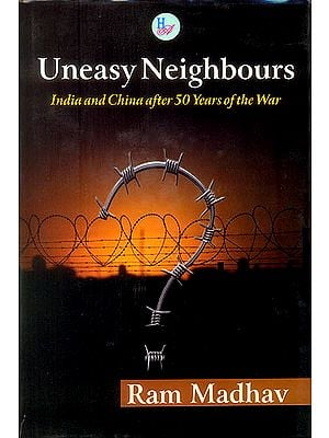 Uneasy Neighbours (India and China After 50 Years of The War)