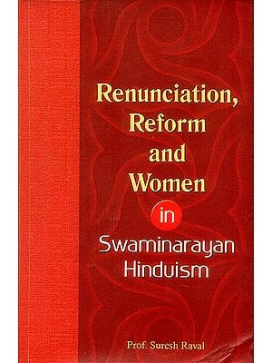 Renunciation, Reform and Women in Swaminarayan Hinduism
