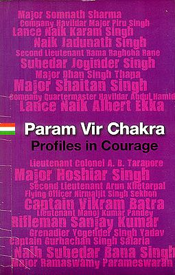 Param Vir Chakra (Profiles in Courage)