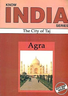 Agra: The City of Taj