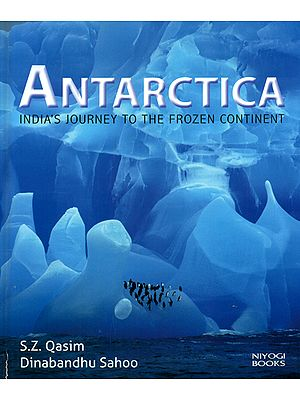 Antarctica (India's Journey to the Frozen Continent)