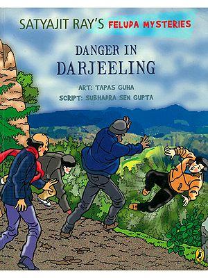 Danger In Darjeeling (Satyajit Ray's Feluda Mysteries)