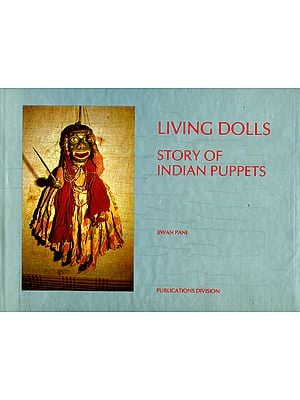 Living Dolls: Story of Indian Puppets