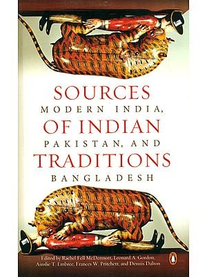 Sources of Indian Traditions: Modern India, Pakistan and Bangladesh