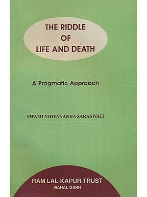 The Riddle of Life and Death: A Pragmatic Approach