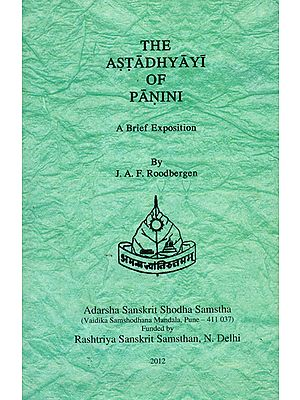 The Astadhyayi of Panini (A Brief Exposition)
