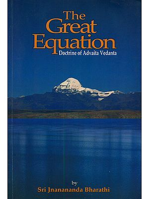 The Great Equation: Doctrine of Advaita Vedanta
