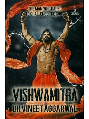 Vishwamitra: The Man Who Dared to Challenge The Gods
