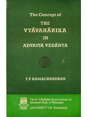 The Concept of The Vyavaharika in Advaita Vedanta (An Old and Rare Book)