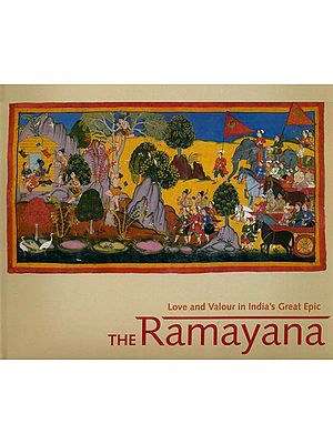 The Ramayana: Love and Valour in India's Great Epic (The Mewar Ramayana Manuscript)