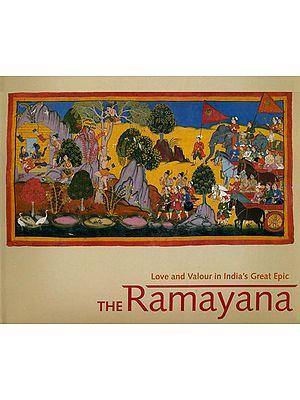 The Ramayana: Love and Valour in India's Great Epic (The Mewar Ramayana Manuscript)