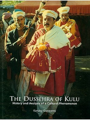 The Dussehra of Kulu (History and Analysis of A Cultural Phenomenon)