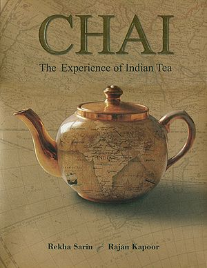 Chai :The Experience of Indian Tea