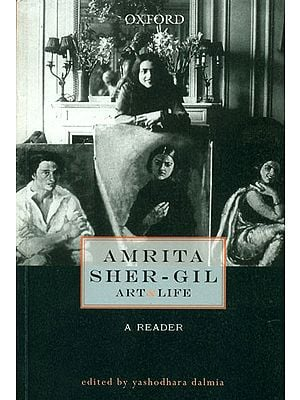 Amrita Sher-Gil: Art and  Life (A Readear)